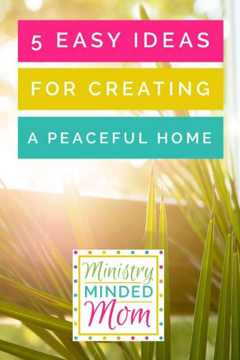 5 Easy Ideas for Creating a Peaceful Home