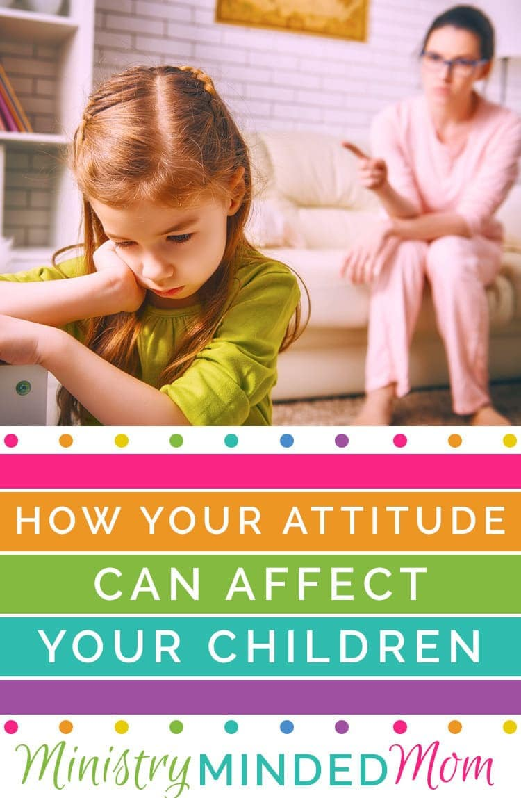 How Your Attitude Can Affect Your Children