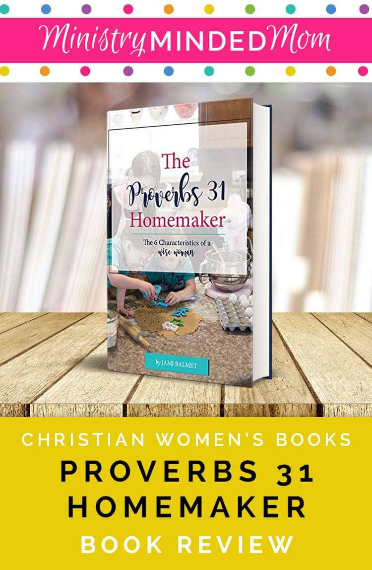 Find great Christian women's books with Ministry Minded Mom's book reviews. This book review is for The Proverbs 31 Homemaker by Jami Balmet. Find your next great Christian book to read!