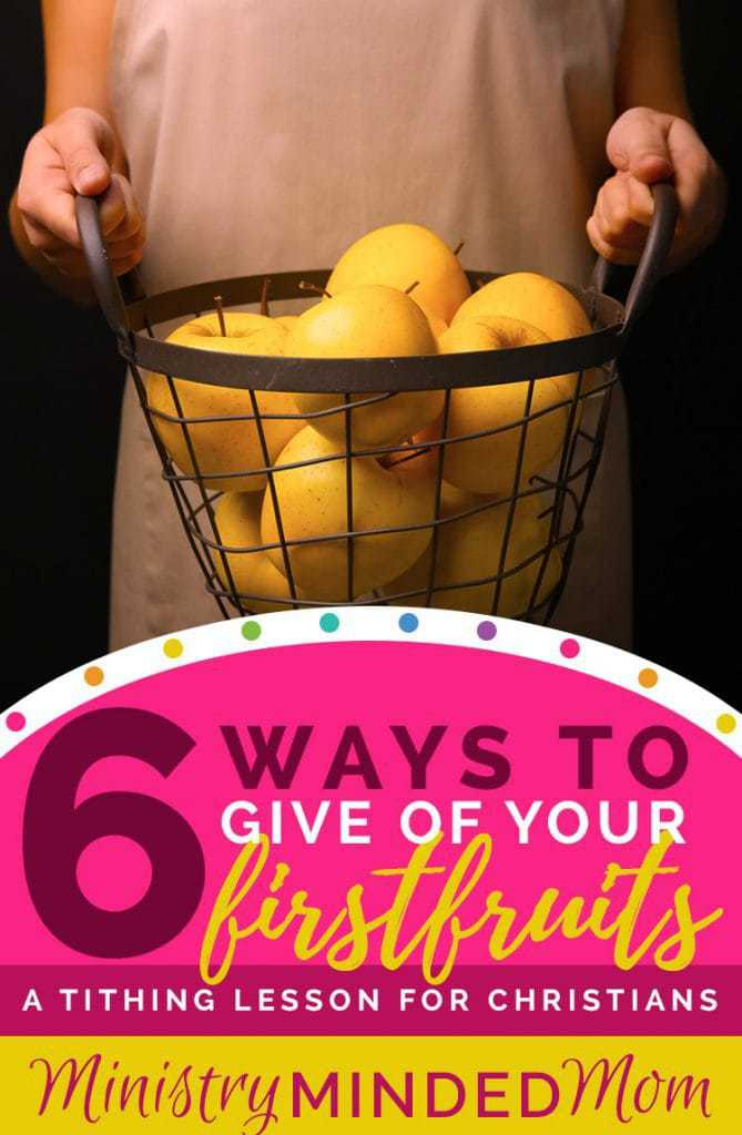 6 Ways to Give of Your Firstfruits