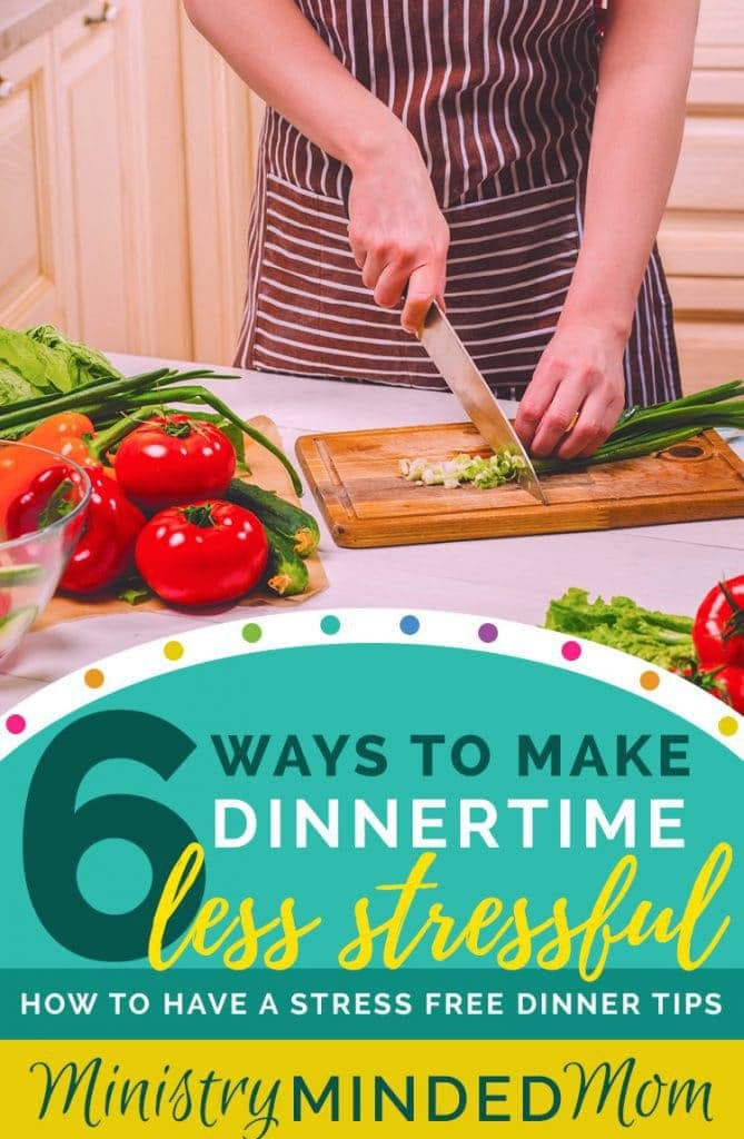 6 Ways to Make Dinnertime Less Stressful