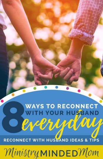 8 Ways to Reconnect With Your Hubby Everyday