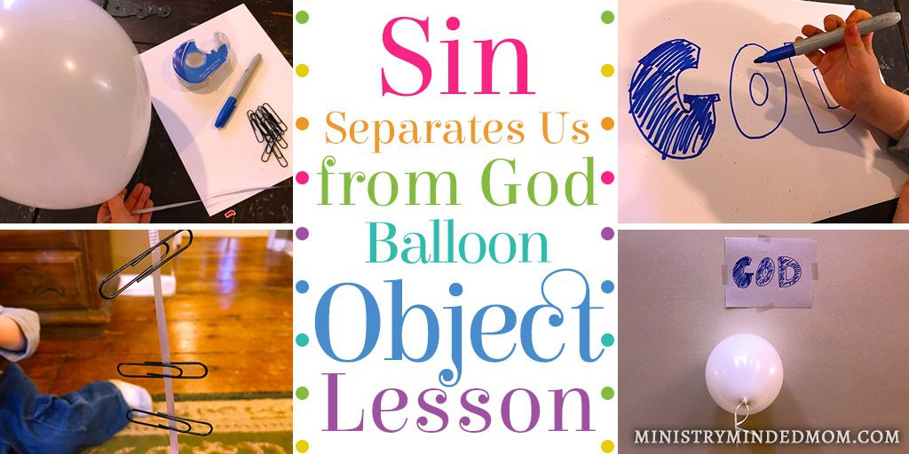 Sin Separates Us from God Balloon Object Lesson for Kids