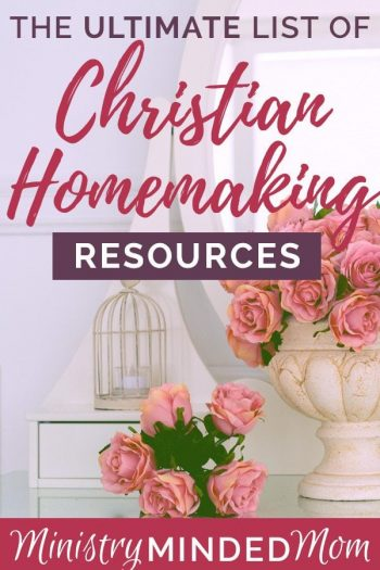 The Ultimate List of Christian Homemaking Resources