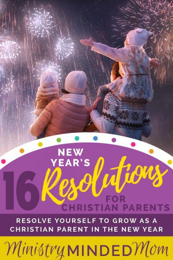 16 New Year's Resolutions for Christian Parents
