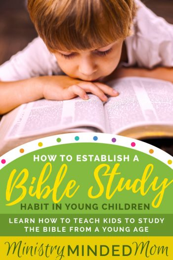 How to Establish a Bible Study Habit in Young Children